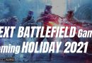 NEXT BATTLEFIELD Game Coming HOLIDAY 2021