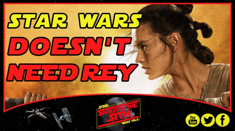 Star Wars DOESN'T NEED REY