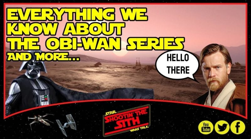 Everything We Know About the Obi-Wan Series and more…