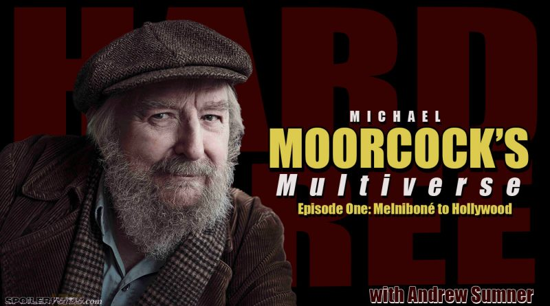 Michael Moorcock's Multiverse: From Melniboné to Hollywood