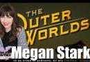 Megan Starks – Senior Editor for The Outer Worlds from Obsidian!