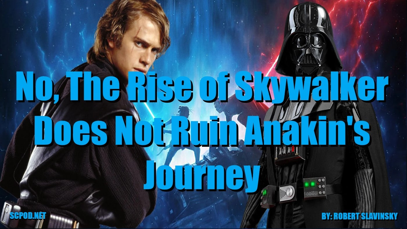 No The Rise Of Skywalker Does Not Ruin Anakin S Journey