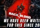 BACK 4 BLOOD the Game We have Been Waiting for Since 2009