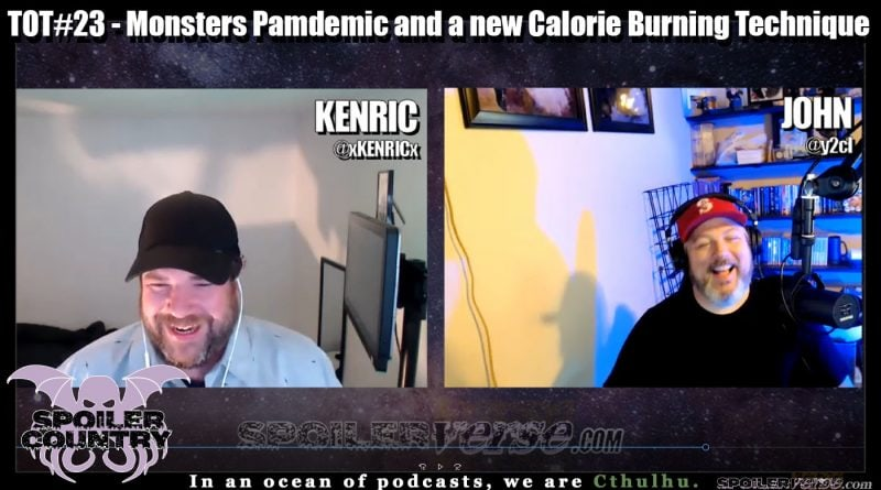 TOT#23 – Monsters Pandemic and a NEW Calorie Burning Technique